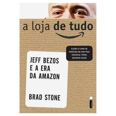A Loja de Tudo: Jeff Bezos e a Era da Amazon